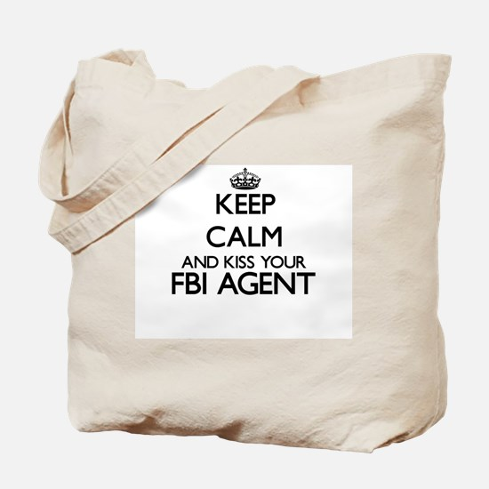 Keep calm and kiss your Fbi Agent Tote Bag