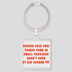 Whoever Said Great Things Come In Keychains