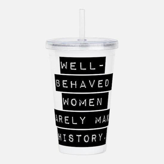 Well Behaved Women Acrylic Double-wall Tumbler