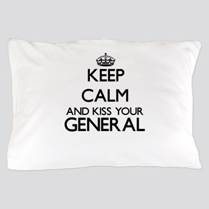 Keep calm and kiss your General Pillow Case
