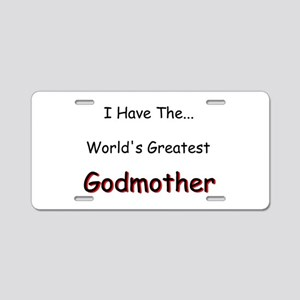I Have a Great Godmom Aluminum License Plate