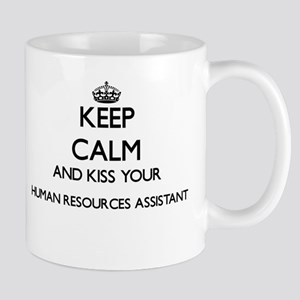 Keep calm and kiss your Human Resources Assis Mugs
