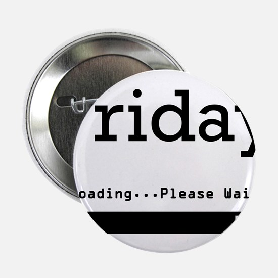 """Friday Loading 2.25"""" Button (10 pack)"""