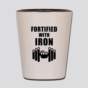 Fortified With Iron Shot Glass