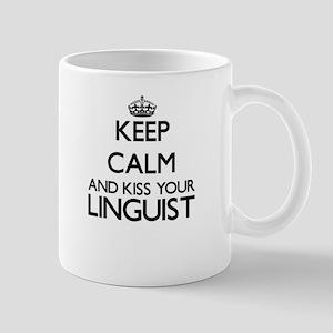 Keep calm and kiss your Linguist Mugs