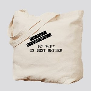 I'm Not Stubborn... Tote Bag