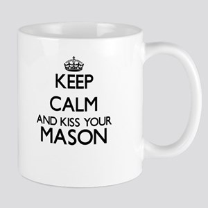 Keep calm and kiss your Mason Mugs