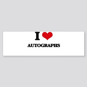 I Love Autographs Bumper Sticker