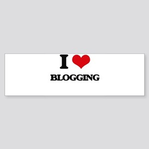 I Love Blogging Bumper Sticker