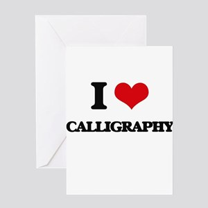 I Love Calligraphy Greeting Cards