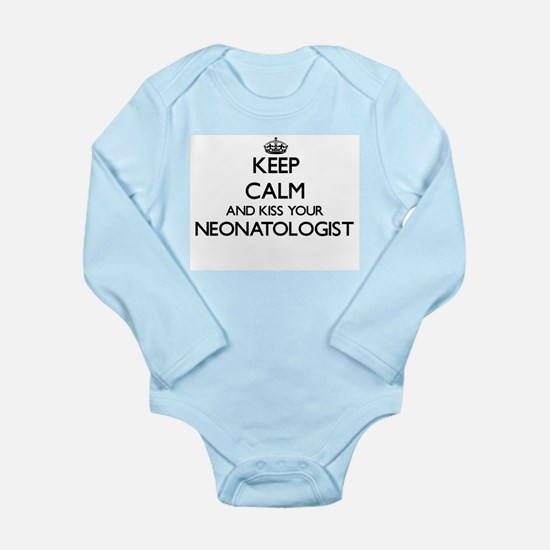 Keep calm and kiss your Neonatologist Body Suit