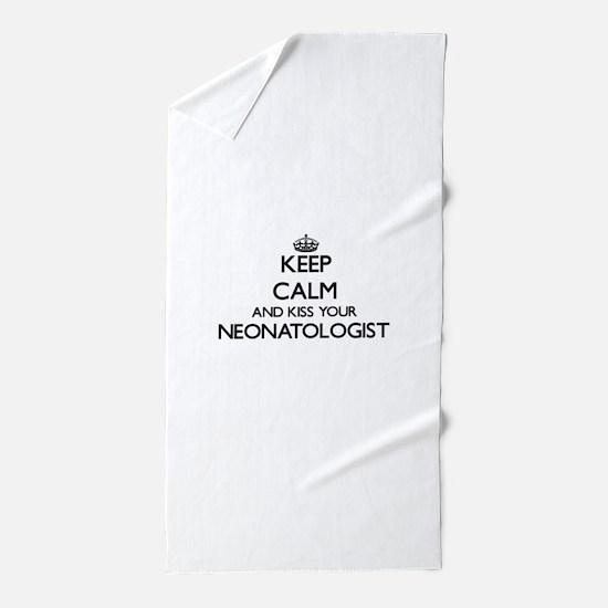 Keep calm and kiss your Neonatologist Beach Towel