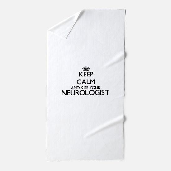 Keep calm and kiss your Neurologist Beach Towel
