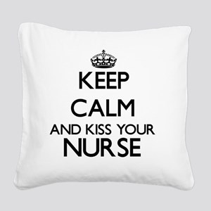 Keep calm and kiss your Nurse Square Canvas Pillow
