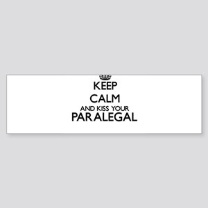 Keep calm and kiss your Paralegal Bumper Sticker