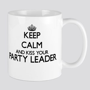 Keep calm and kiss your Party Leader Mugs