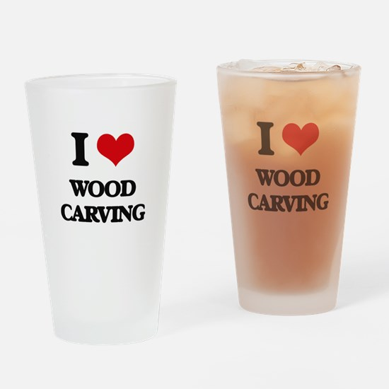 I Love Wood Carving Drinking Glass