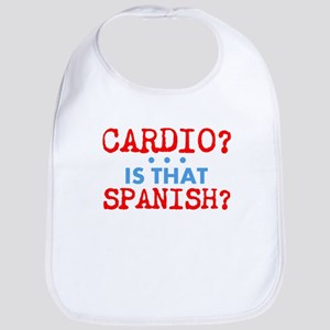 Cardio Is That Spanish? Bib