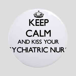 Keep calm and kiss your Psychiatr Ornament (Round)