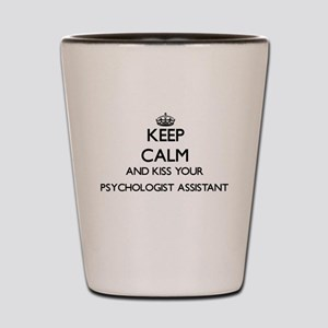 Keep calm and kiss your Psychologist As Shot Glass