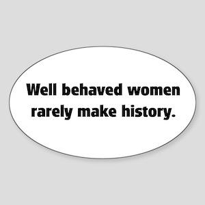 Well Behaved Women (2) Oval Sticker