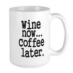Wine Now Coffee Later Mugs