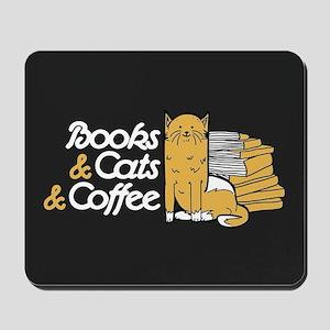 Books & Cats & Coffee Mousepad
