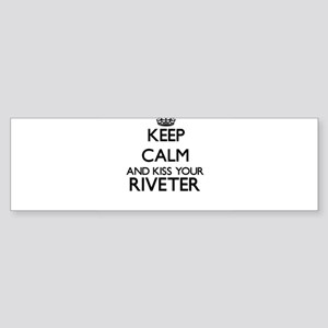 Keep calm and kiss your Riveter Bumper Sticker