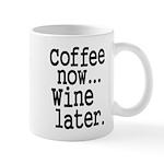 Coffee Now Wine Later Mugs