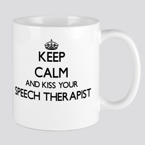 Keep calm and kiss your Speech Therapist Mugs