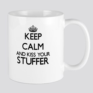 Keep calm and kiss your Stuffer Mugs