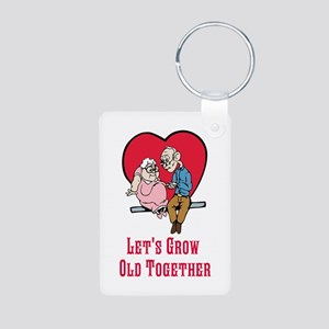Lets Grow Old Together Keychains