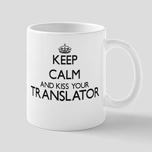 Keep calm and kiss your Translator Mugs