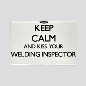 Keep calm and kiss your Welding Inspector Magnets