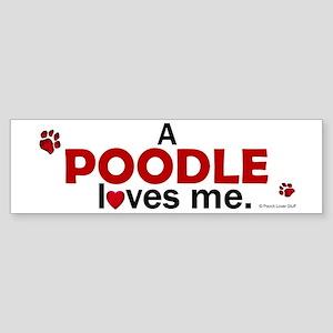A Poodle Loves Me Bumper Sticker