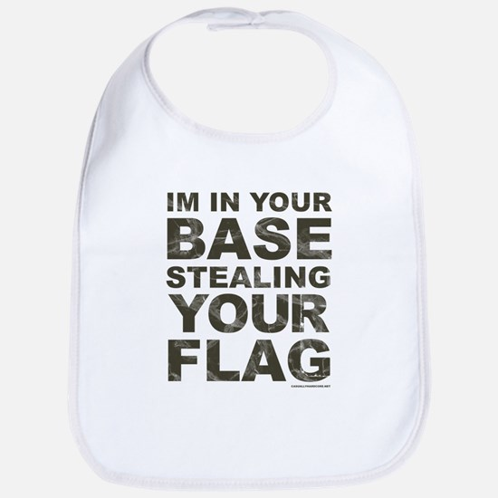 Im In Your Base Stealing Your Flag Bib