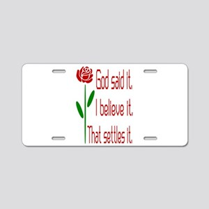 Red Rose God Said It Aluminum License Plate
