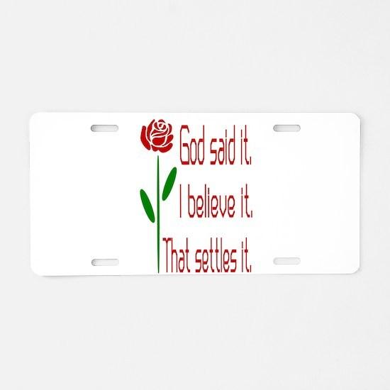 Red Rose God Said It Aluminum License Plate