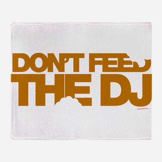 Do Not Feed The DJ Throw Blanket