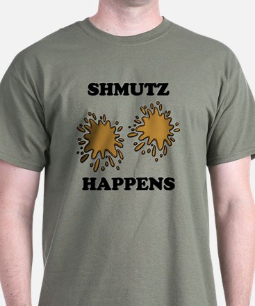 Shmutz Happens T-Shirt