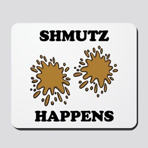 Shmutz Happens Mousepad