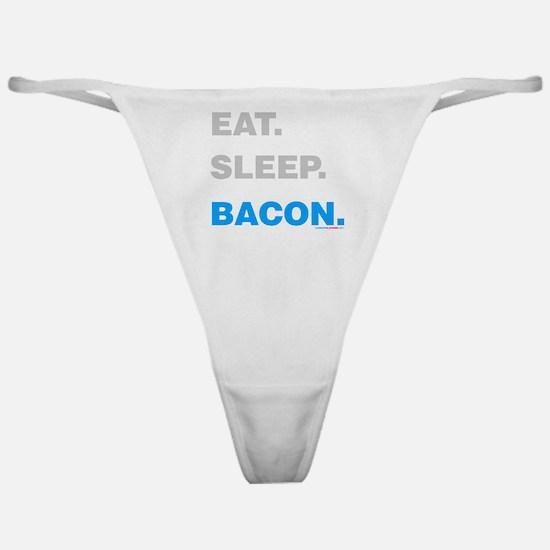 Eat Sleep Bacon Classic Thong