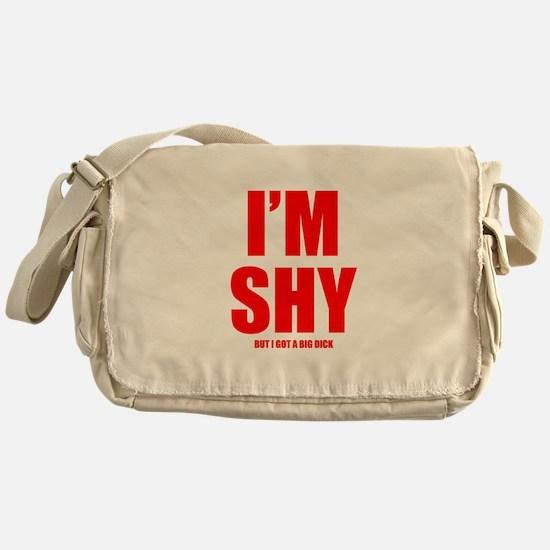 Im Shy But I Got A Big Dick Messenger Bag