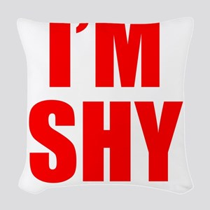 Im Shy But I Got A Big Dick Woven Throw Pillow