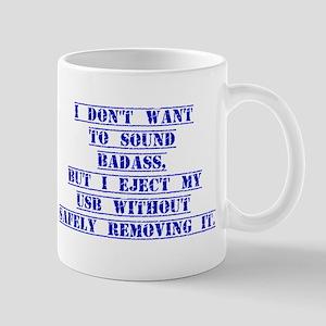 I Don't Want To Sound Badass Mugs