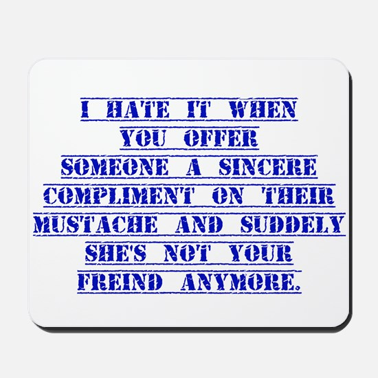 I Hate It When You Offer Someone Mousepad