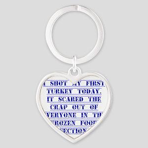 I Shot My First Turkey Today Keychains