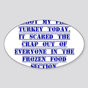 I Shot My First Turkey Today Sticker