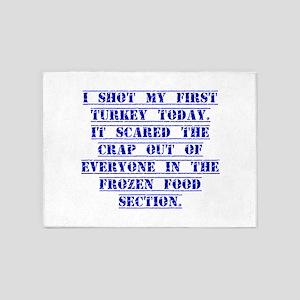 I Shot My First Turkey Today 5'x7'Area Rug