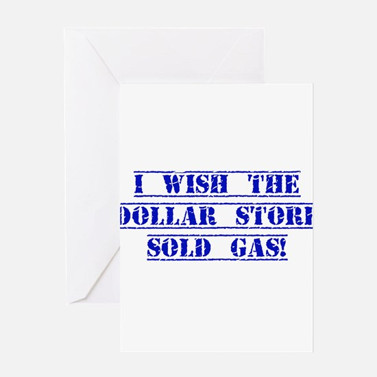 I Wish The Dollar Store Sold Gas Greeting Cards